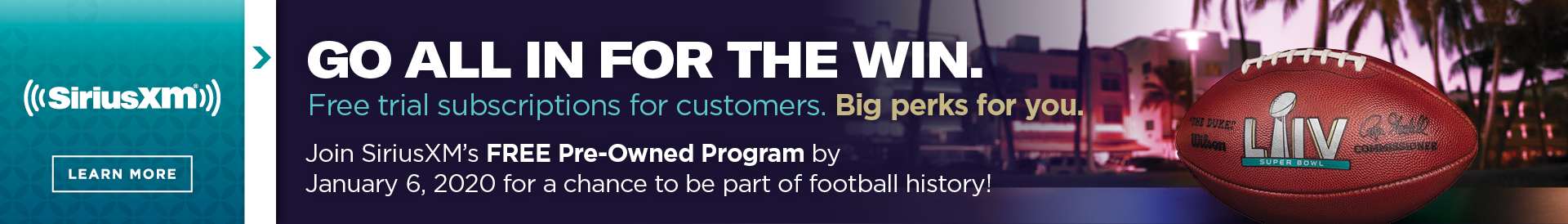 Join SiriusXM's FREE Pre-Owned Program by January 6, 2020 for a chance to be part of football history!